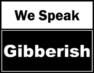 We Speak Gibberish